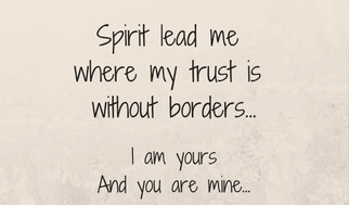 Spirit lead me where my trust is without borders...
